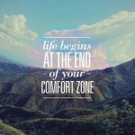 life-begins-at-the-end-of-your-comfort-zome-travel-picture-quote